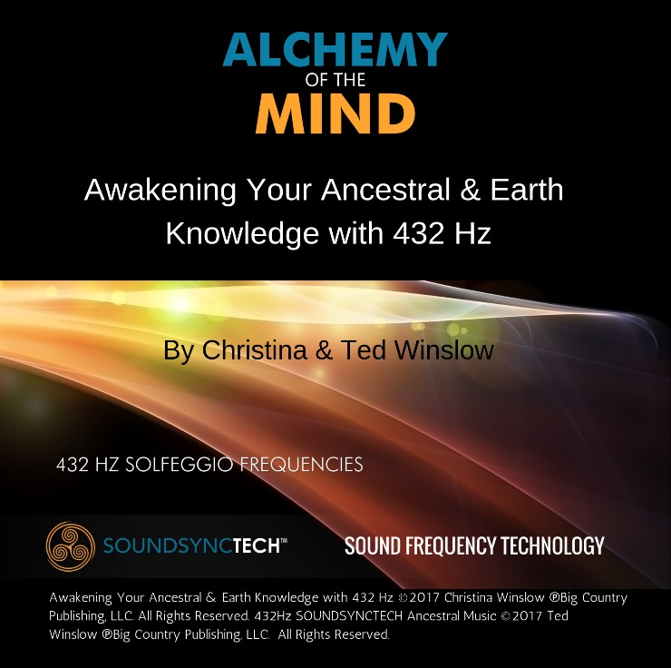 Alchemy of the Mind: Awakening Your Ancestral & Earth Knowledge with 432 Hz by Christina Winslow
